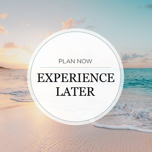 plan-now-experience-later